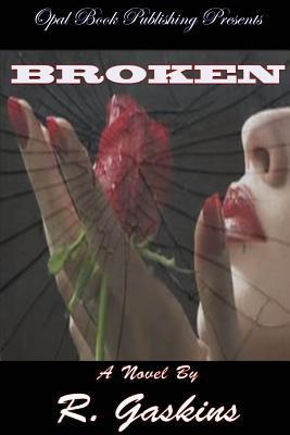 Broken  by  R Gaskins