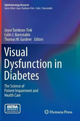 Visual Dysfunction in Diabetes: The Science of Patient Impairment and Health Care Joyce Tombran-Tink