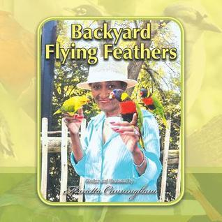 Backyard Flying Feathers Marietta Cunningham