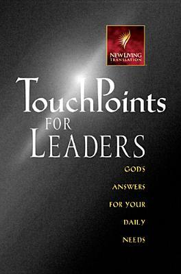 Touchpoints for Leaders: Gods Wisdom for Leading in Life, Family, Work, and Ministry  by  Ronald A. Beers