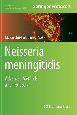 Neisseria Meningitidis: Advanced Methods and Protocols  by  Myron Christodoulides