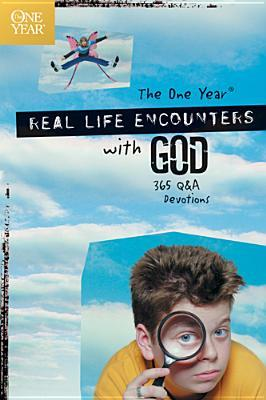 The One Year Real Life Encounters with God: 365 Q&A Devotions  by  Child Evangelism Fellowship