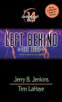 Judgment Day: Into Raging Waters (Left Behind: The Kids, #14)  by  Jerry B. Jenkins
