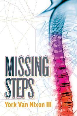 Missing Steps  by  York Van Nixon III