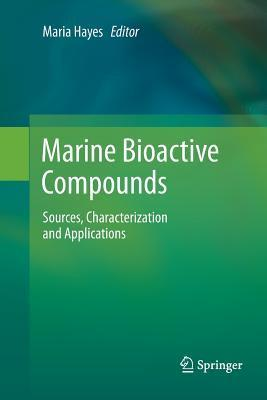 Marine Bioactive Compounds: Sources, Characterization and Applications Maria Hayes