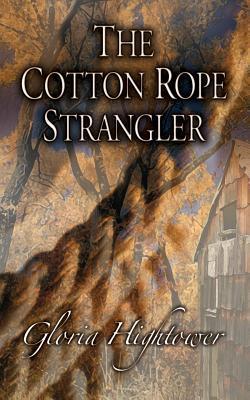 The Cotton Rope Strangler Gloria Hightower