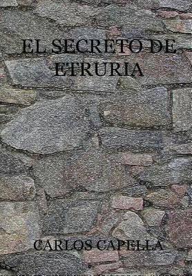 El Secreto de Etruria  by  Carlos Capella