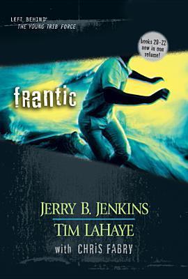Frantic (Left Behind: The Kids, #20-22) Jerry B. Jenkins