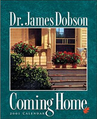 James Dobson--Coming Home  by  James C. Dobson