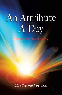 An Attribute a Day  by  Ecatherine Pearson