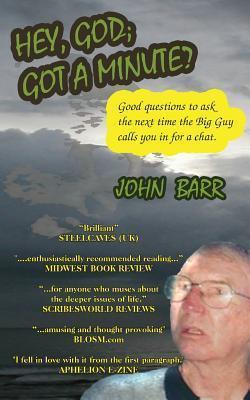 Hey, God, Got a Minute? MR John Barr