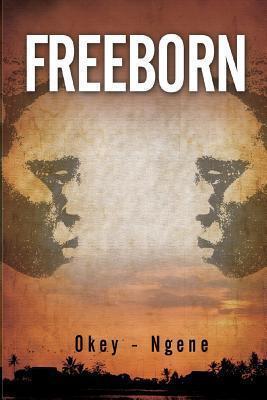 Freeborn  by  Thomas Okey-Ngene