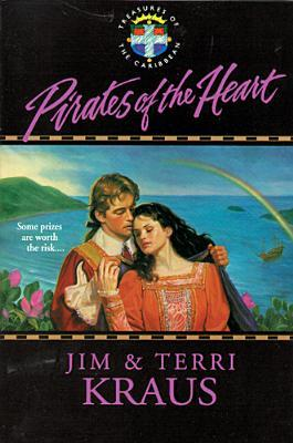 Pirates of the Heart (Treasures of the Carribbean #1) Jim Kraus