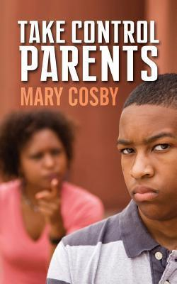 Take Control Parents Mary Cosby
