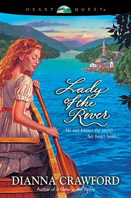 Lady of the River (Reardon Valley #2) Dianna Crawford