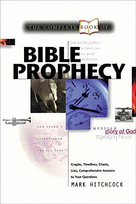 Complete Book of Bible Prophecy  by  Mark Hitchcock