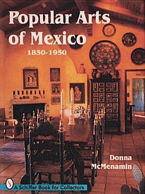 Popular Arts of Mexico 1850-1950 Donna McMenamin