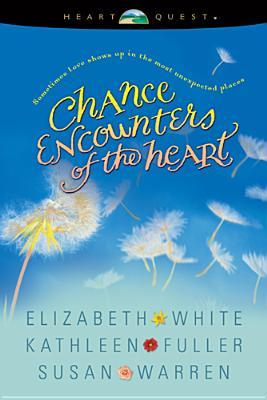 Chance Encounters of the Heart Elizabeth     White