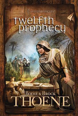 Twelfth Prophecy Bodie Thoene