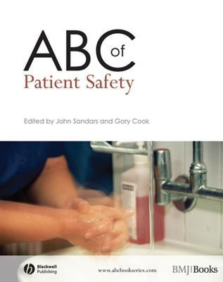 ABC of Patient Safety  by  John Sandars
