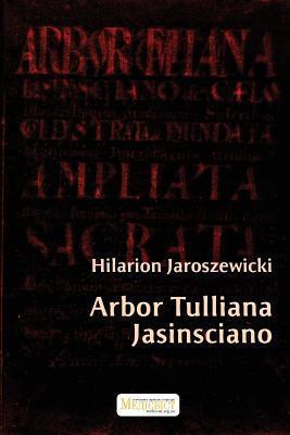 Arbor Tulliana Jasinsciano  by  Hilarion Yaroszewicki