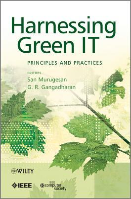 Harnessing Green IT: Principles and Practices  by  San Murugesan