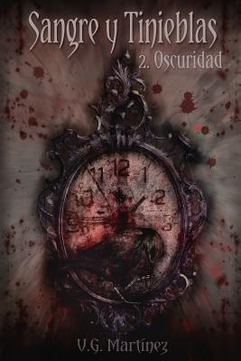 Sangre y Tinieblas - 2. Oscuridad  by  V G Martinez