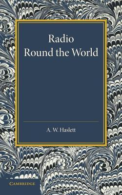 Radio Round the World A.W. Haslett