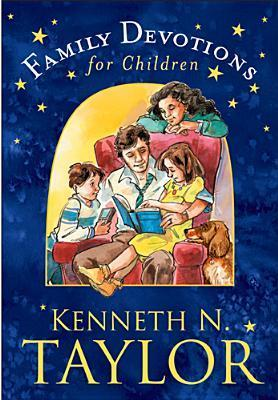 Family Devotions for Children  by  Kenneth N. Taylor