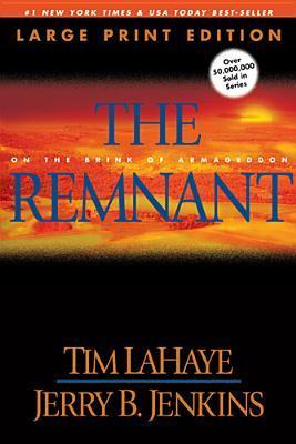 The Remnant (Large Print: On the Brink of Armageddon  by  Tim LaHaye
