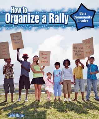 How to Organize a Rally Leslie Harper