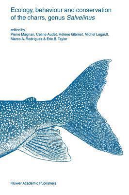 Ecology, Behaviour and Conservation of the Charrs, Genus Salvelinus Louis Eeckhoudt