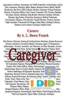 Careers: Caregiver  by  A.L. Dawn French