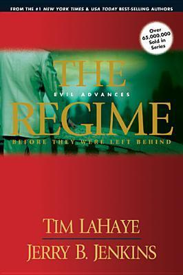 The Regime: Evil Advances  (Before They Were Left Behind, #2) Tim LaHaye