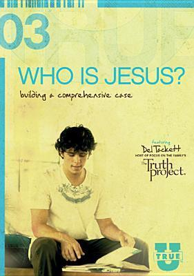 Who Is Jesus?: Building a Comprehensive Case  by  Del Tackett