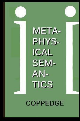 Metaphysical Semantics Nathan Coppedge