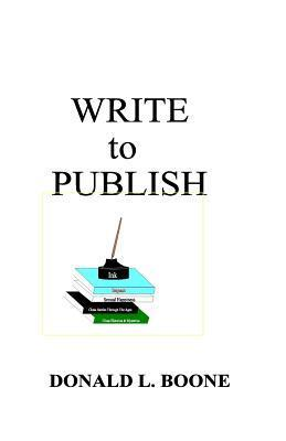 Write to Publish  by  Donald L. Boone