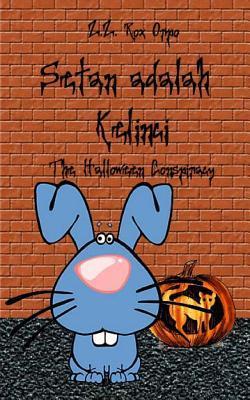 Setan Adalah Kelinci the Halloween Conspiracy  by  Z.Z. Rox Orpo