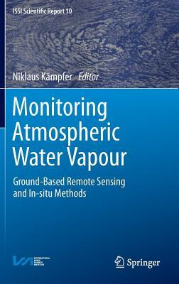 Monitoring Atmospheric Water Vapour: Ground-Based Remote Sensing and In-Situ Methods  by  Niklaus K. Mpfer