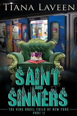 Saint and Sinners - The King Angel Child of New York Part 2  by  Tiana Laveen