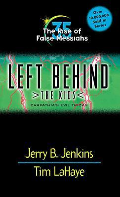 The Rise of False Messiahs: Carpathias Evil Tricks (Left Behind: The Kids, #35)  by  Jerry B. Jenkins