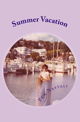 Summer Vacation  by  Pam Nastali