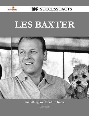 Les Baxter 106 Success Facts - Everything You Need to Know about Les Baxter Mary Henry