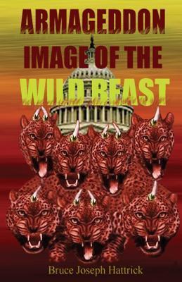 Armageddon Image of the Wild Beast Bruce Joseph Hattrick