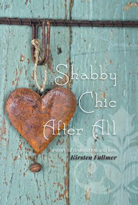 Shabby Chic After All Kirsten Fullmer