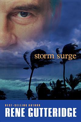 Storm Surge (The Storm Series #3) Rene Gutteridge