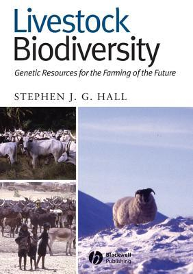 Livestock Biodiversity: Genetic Resources for the Farming of the Future Stephen J.G. Hall