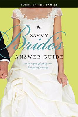 The Savvy Brides Answer Guide: An Eye-Opening Look at Your First Year of Marriage  by  Wilford Wooten