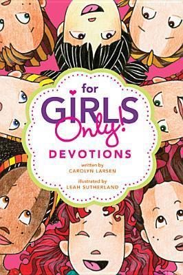 For Girls Only! Devotions Carolyn Larsen