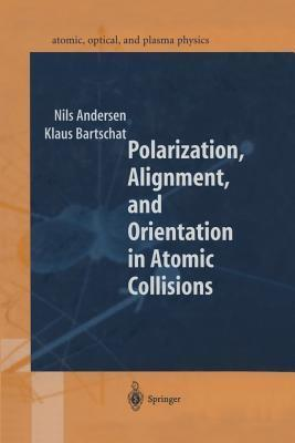 Polarization, Alignment, and Orientation in Atomic Collisions  by  Nils Andersen